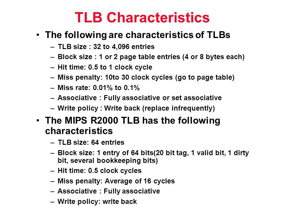 TLB Characteristics The following are characteristics of TLBs