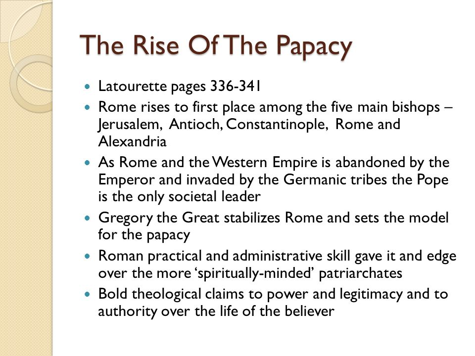 The Rise Of The Papacy Latourette pages 336-341