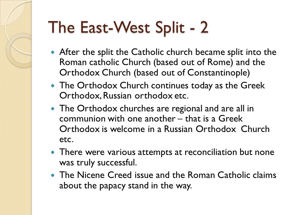 The East-West Split - 2