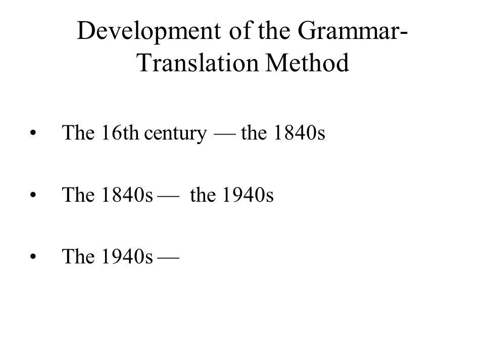 Development of the Grammar-Translation Method