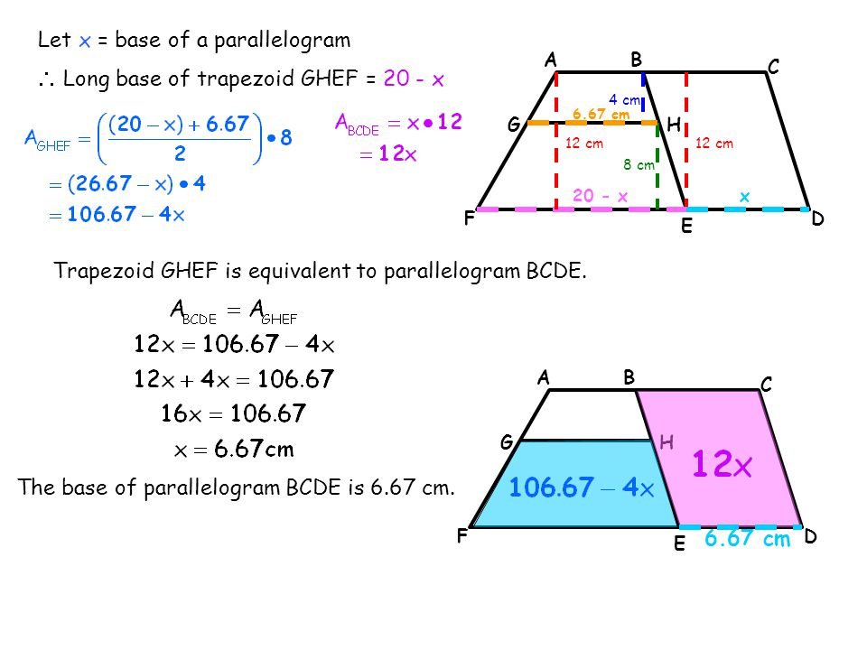 Let x = base of a parallelogram  Long base of trapezoid GHEF = 20 - x