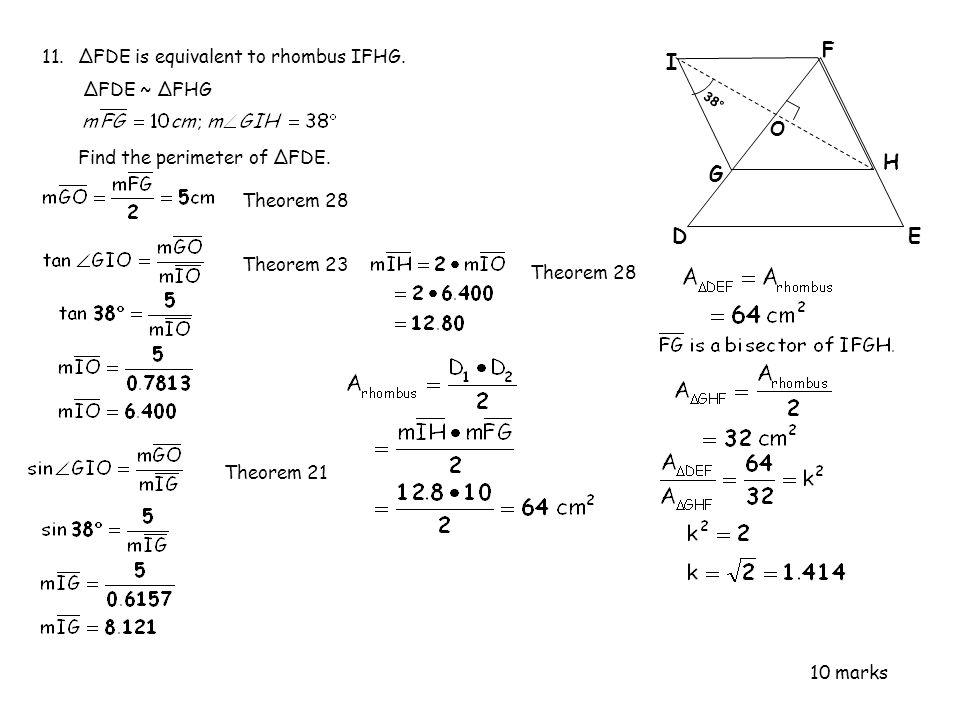 D E H F G I ΔFDE is equivalent to rhombus IFHG. ΔFDE ~ ΔFHG