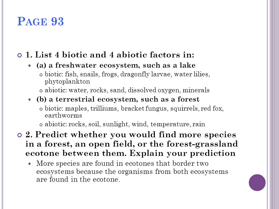 Page 93 1. List 4 biotic and 4 abiotic factors in:
