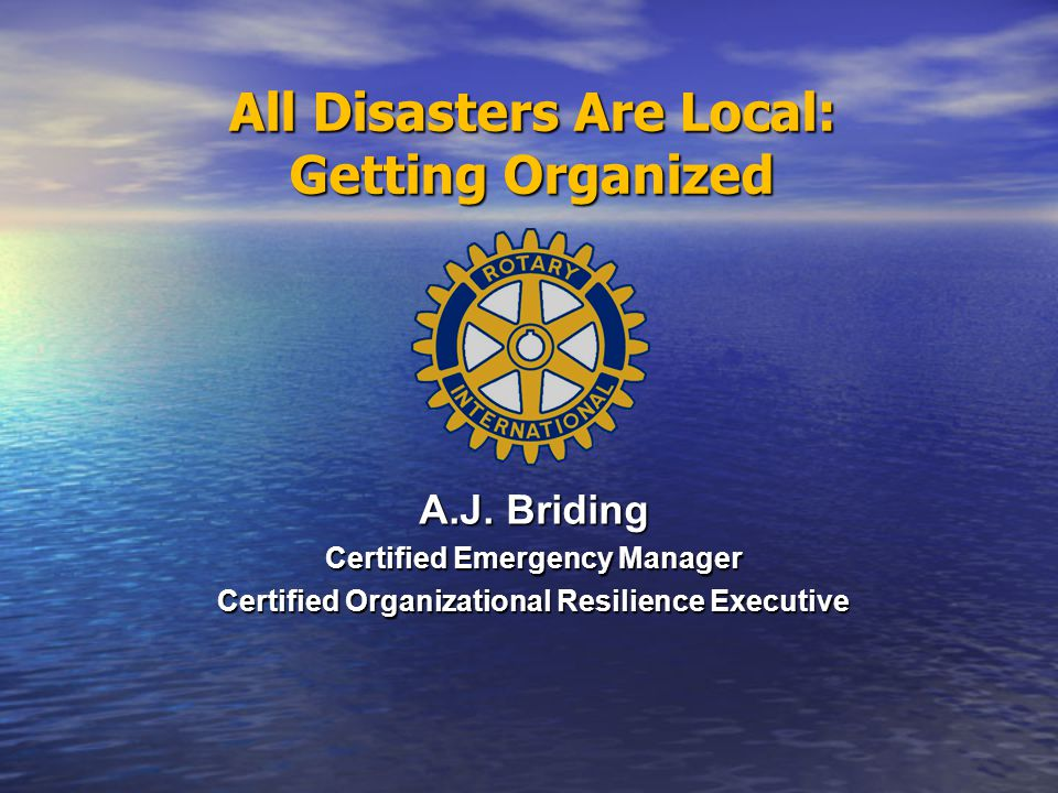 All Disasters Are Local: Getting Organized