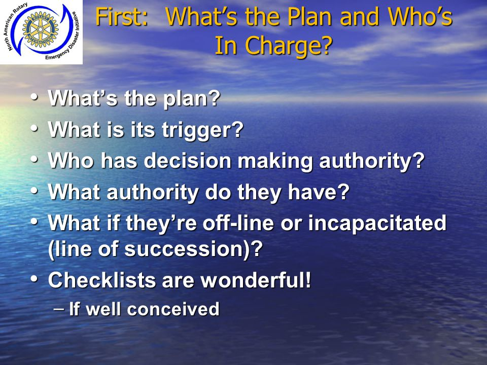 First: What's the Plan and Who's In Charge
