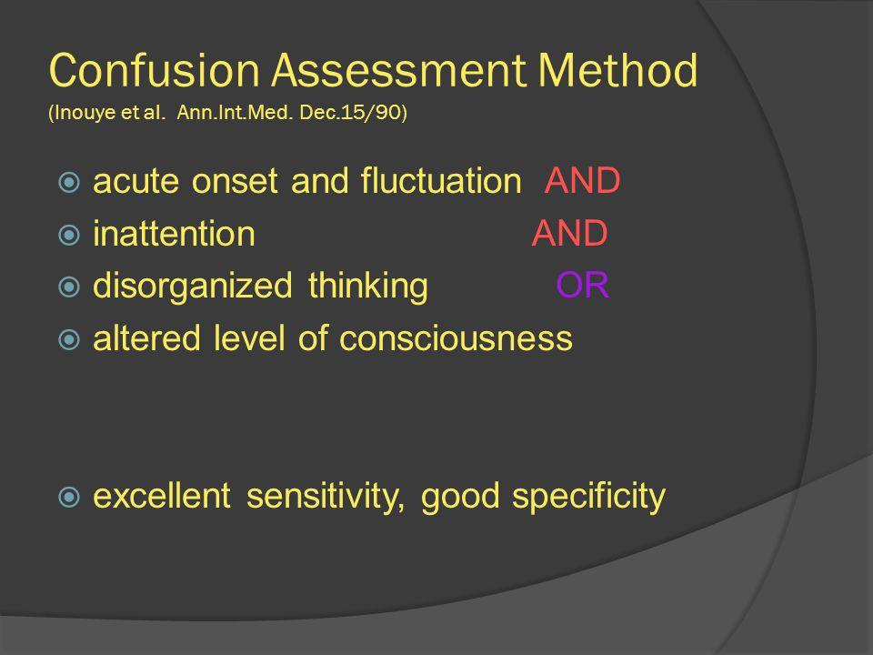 Confusion Assessment Method (Inouye et al. Ann.Int.Med. Dec.15/90)