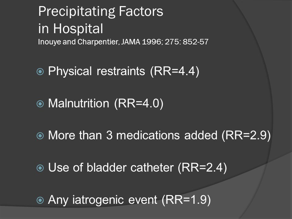 Precipitating Factors in Hospital Inouye and Charpentier, JAMA 1996; 275: 852-57