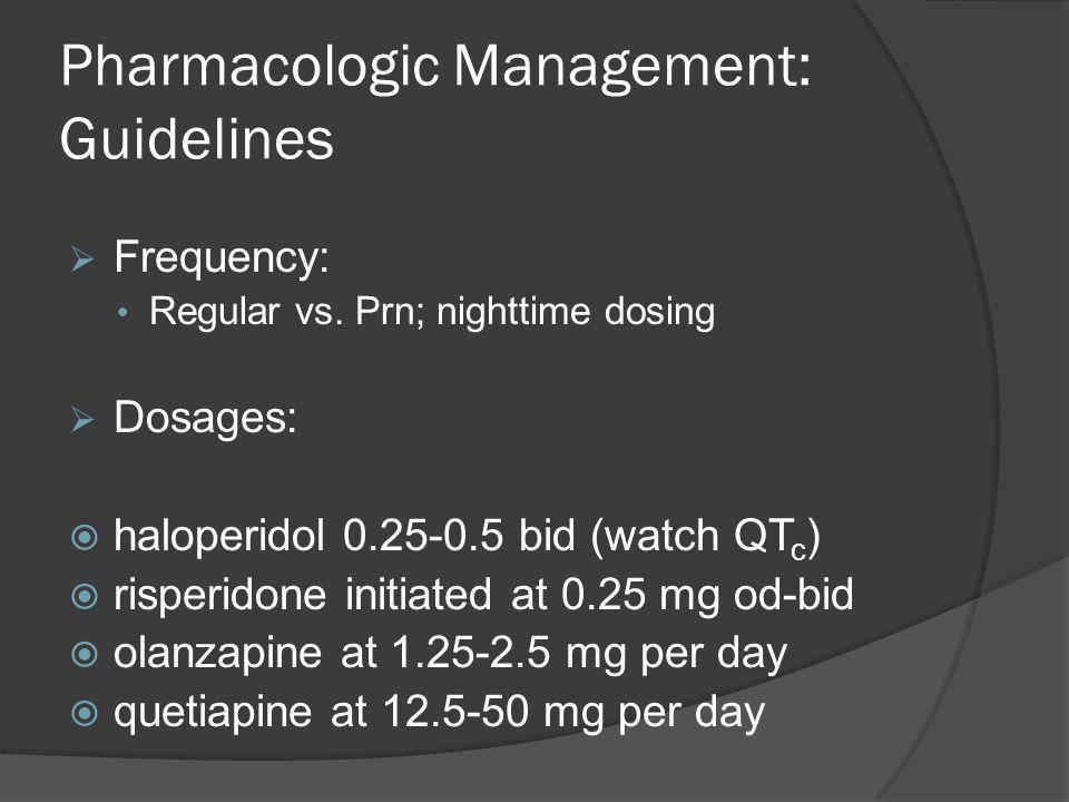 Pharmacologic Management: Guidelines