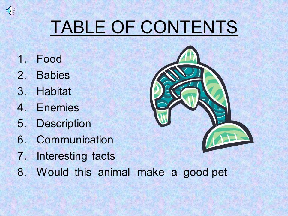 TABLE OF CONTENTS Food Babies Habitat Enemies Description