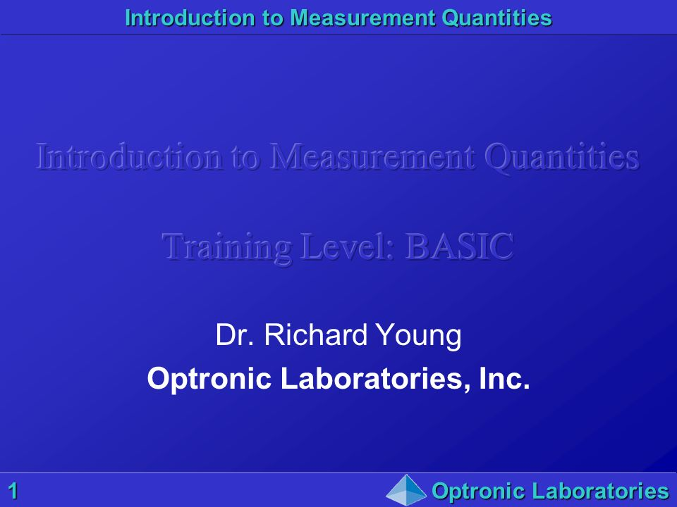 Introduction to Measurement Quantities Training Level: BASIC