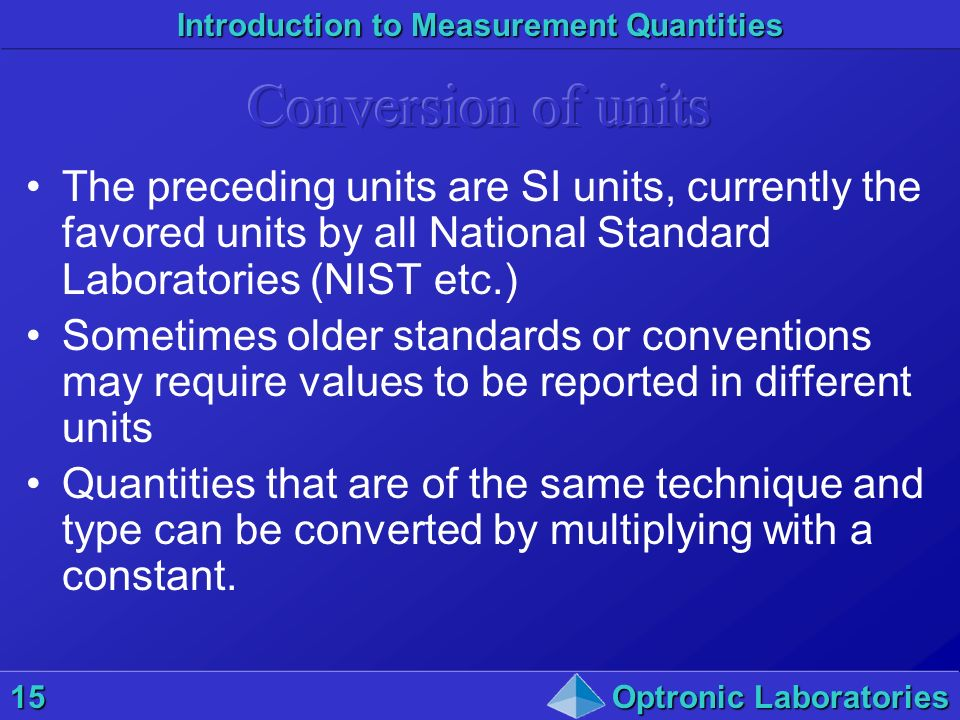 Conversion of units The preceding units are SI units, currently the favored units by all National Standard Laboratories (NIST etc.)