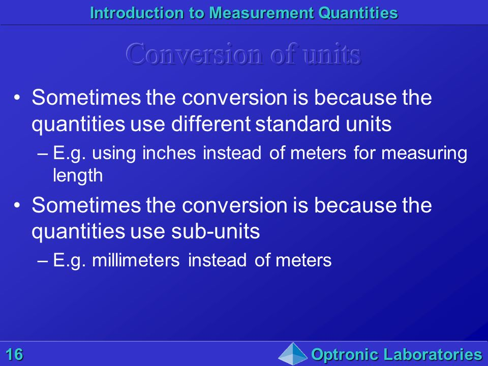 Conversion of units Sometimes the conversion is because the quantities use different standard units.