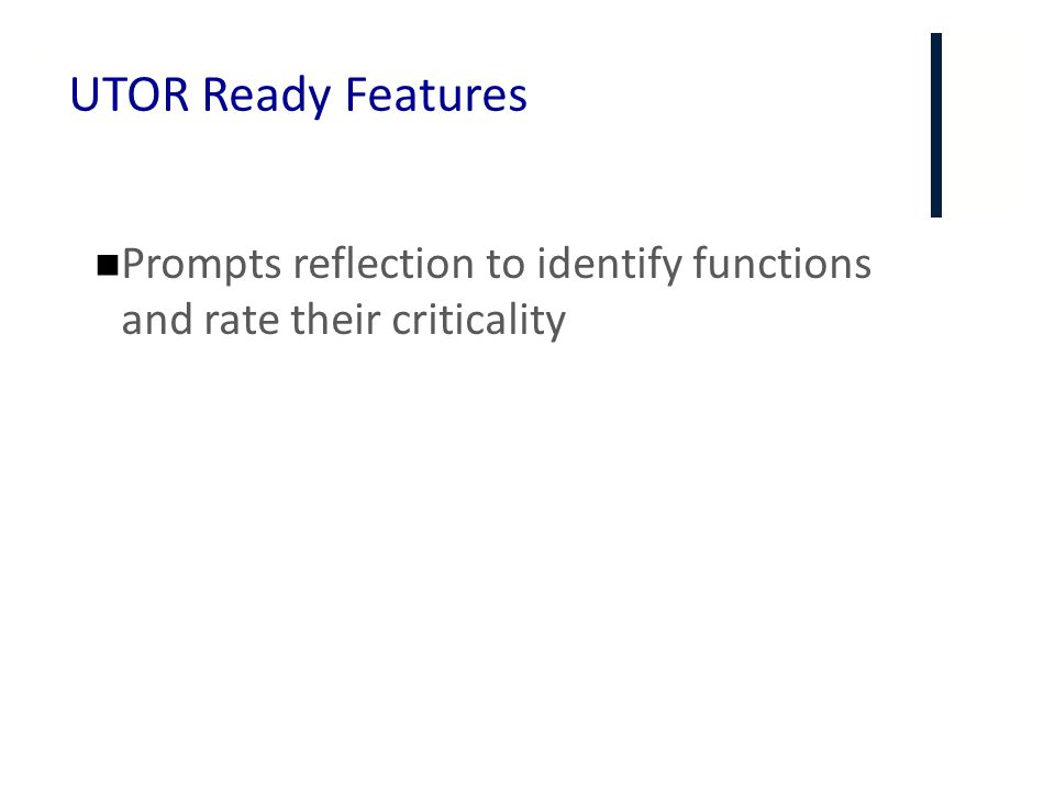 UTOR Ready Features Prompts reflection to identify functions and rate their criticality