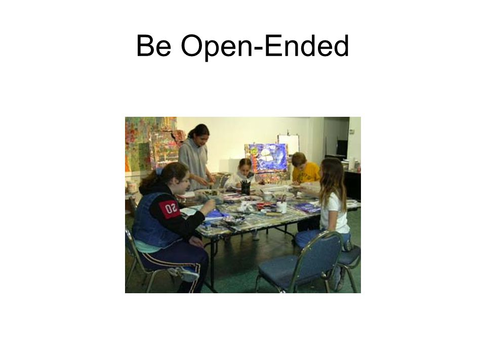 Be Open-Ended