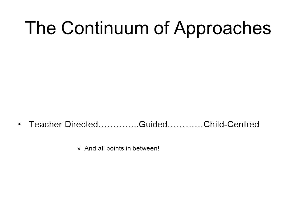 The Continuum of Approaches