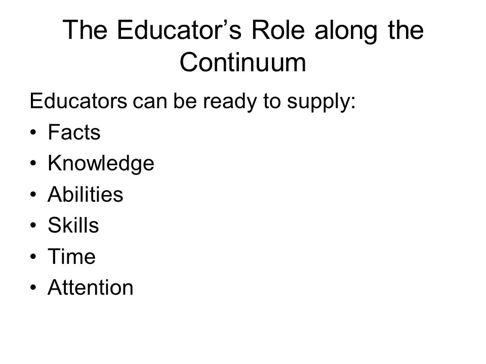 The Educator's Role along the Continuum