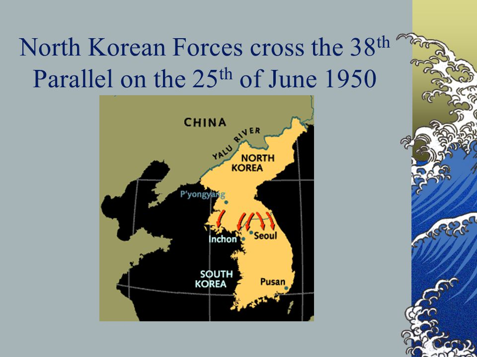 North Korean Forces cross the 38th Parallel on the 25th of June 1950
