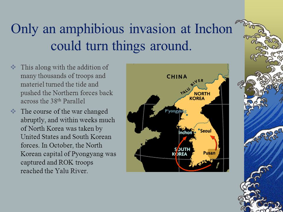 Only an amphibious invasion at Inchon could turn things around.