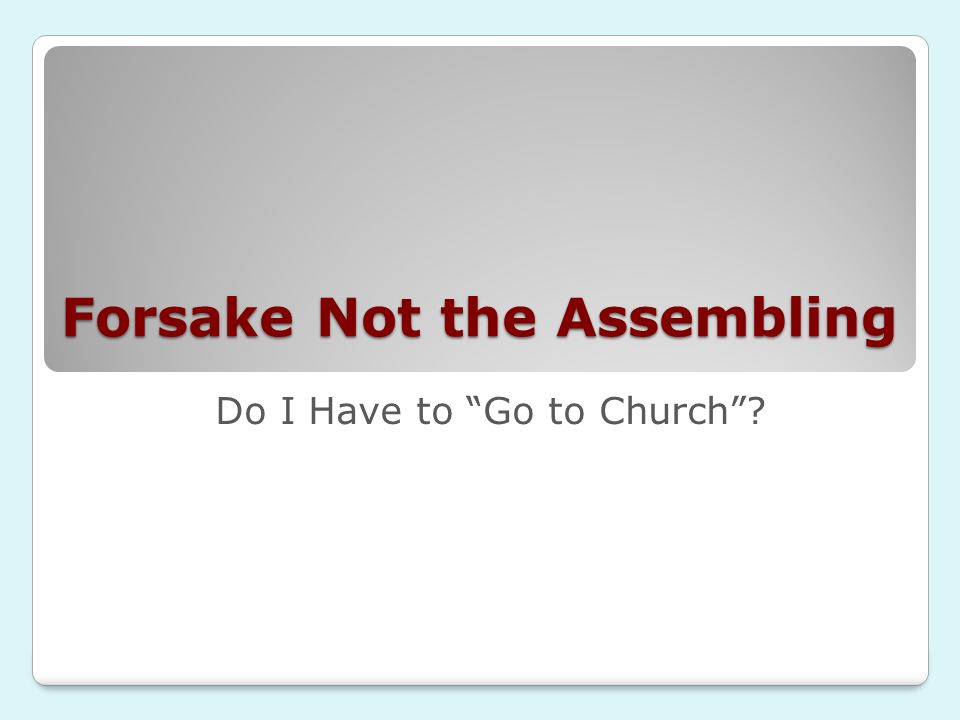 Forsake Not the Assembling