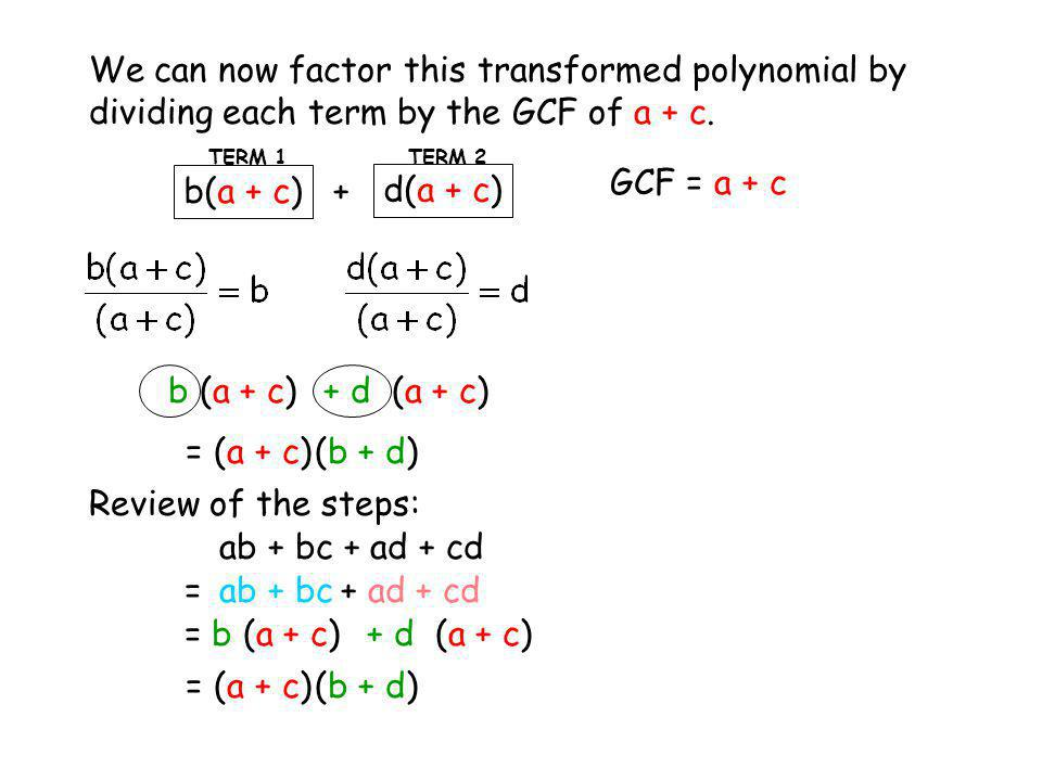 We can now factor this transformed polynomial by dividing each term by the GCF of a + c.