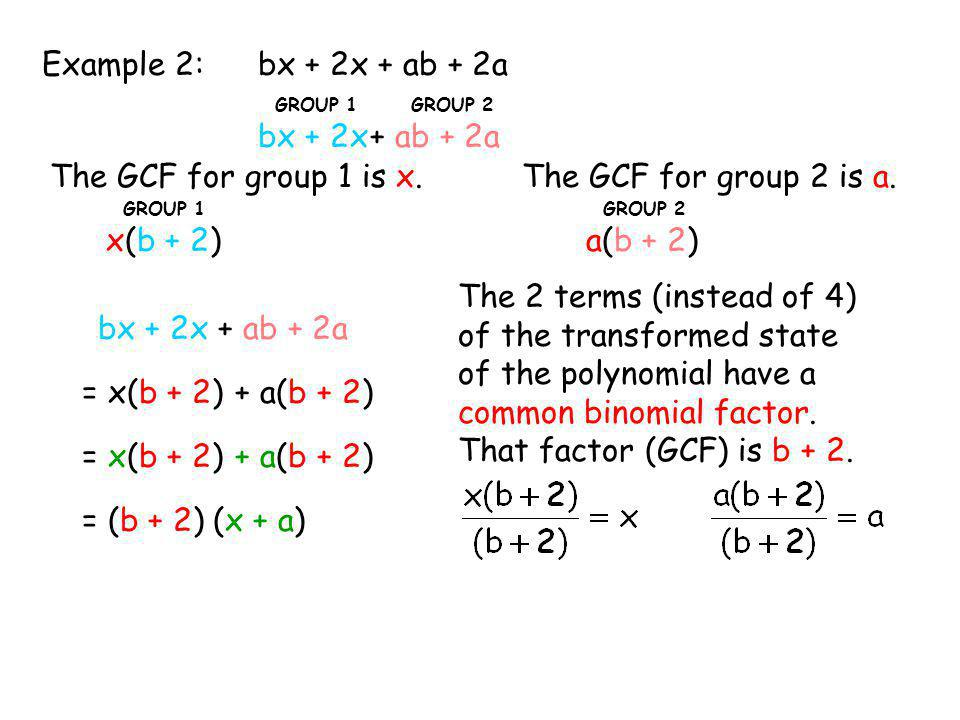 bx + 2x + ab + 2a Example 2: bx + 2x + ab + 2a
