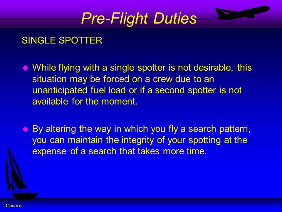 Pre-Flight Duties SINGLE SPOTTER