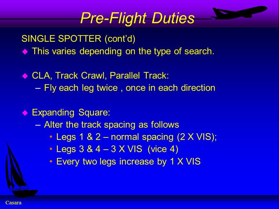 Pre-Flight Duties SINGLE SPOTTER (cont'd)