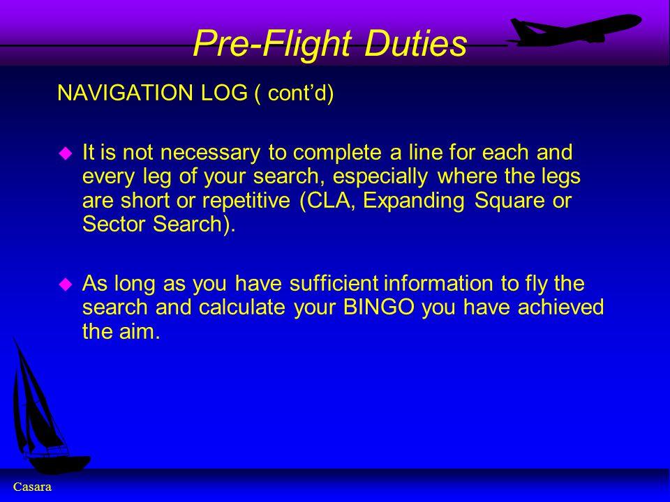 Pre-Flight Duties NAVIGATION LOG ( cont'd)