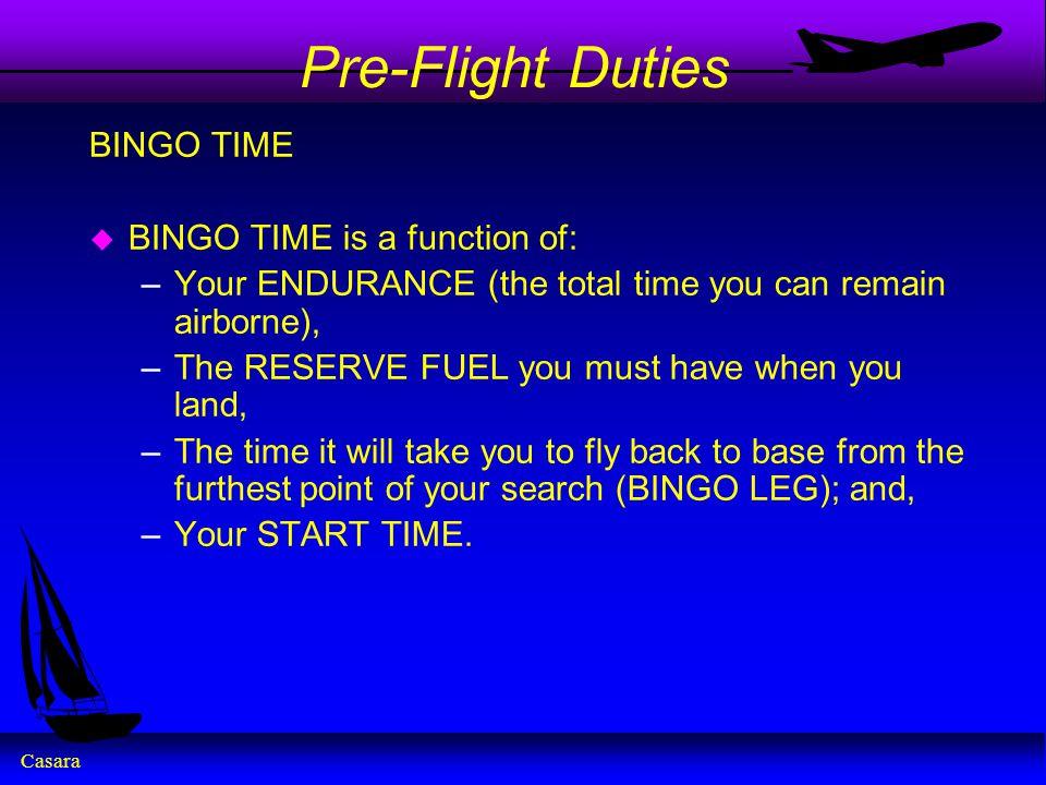 Pre-Flight Duties BINGO TIME BINGO TIME is a function of: