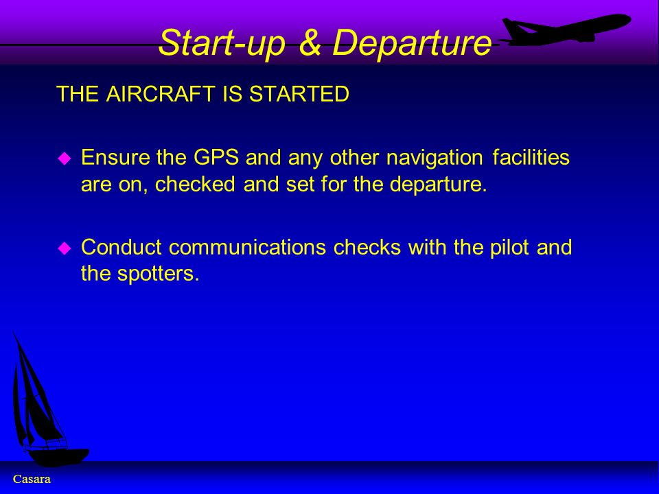 Start-up & Departure THE AIRCRAFT IS STARTED