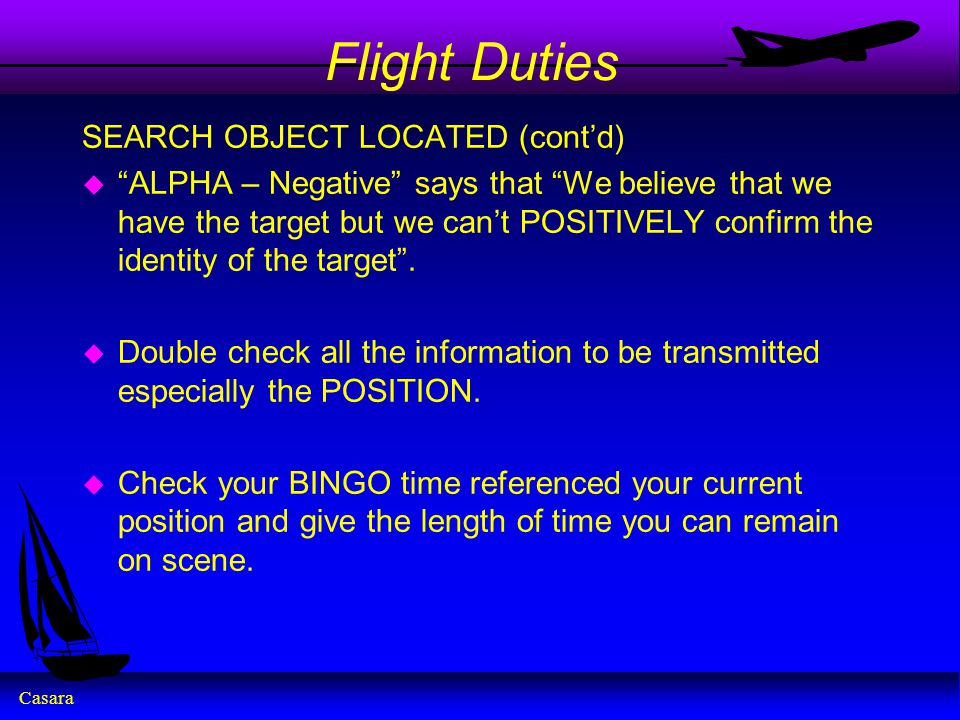 Flight Duties SEARCH OBJECT LOCATED (cont'd)