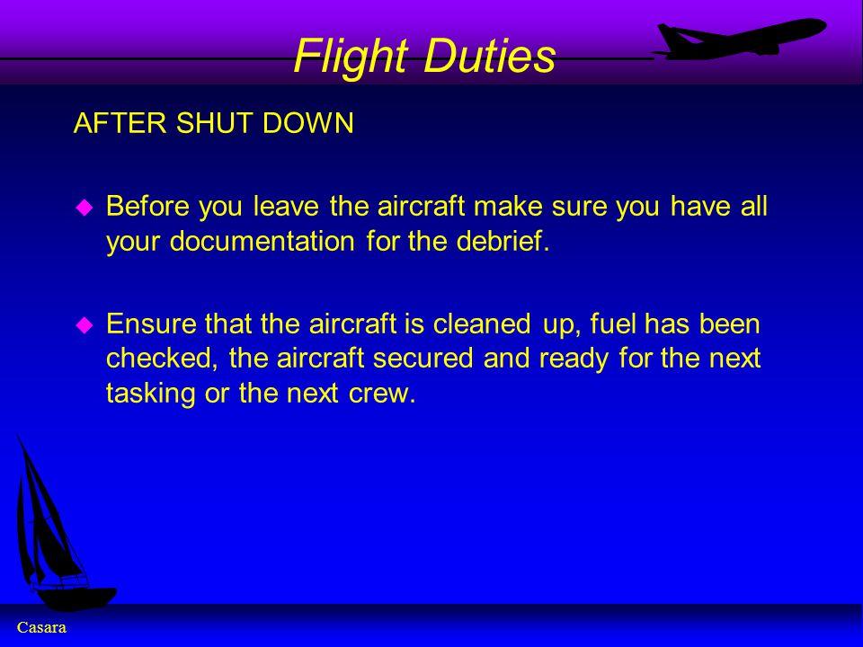 Flight Duties AFTER SHUT DOWN
