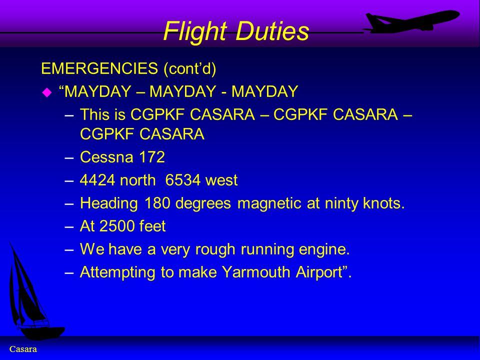 Flight Duties EMERGENCIES (cont'd) MAYDAY – MAYDAY - MAYDAY