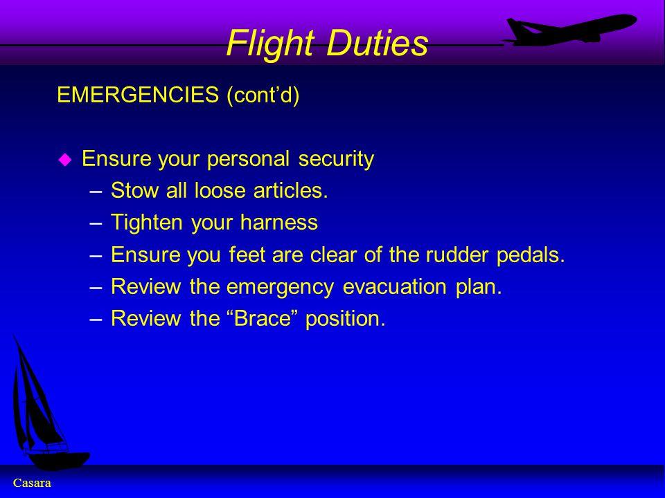 Flight Duties EMERGENCIES (cont'd) Ensure your personal security