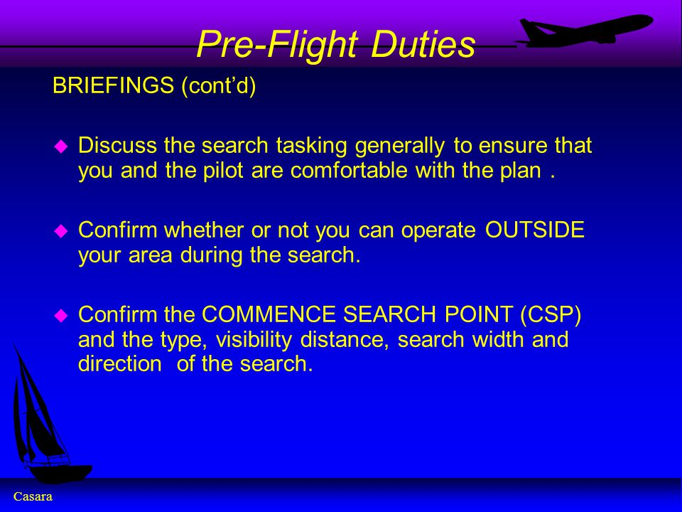 Pre-Flight Duties BRIEFINGS (cont'd)