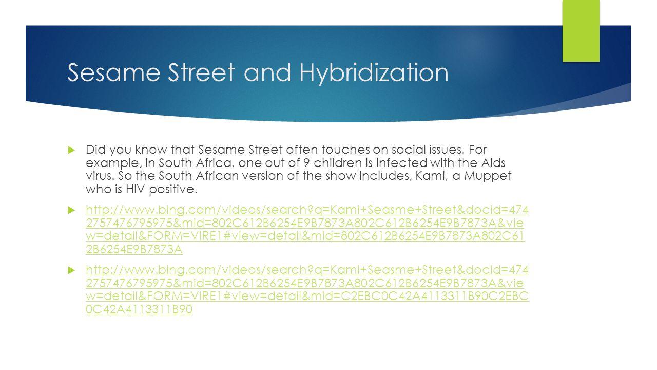 Sesame Street and Hybridization