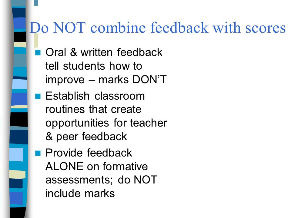 Do NOT combine feedback with scores