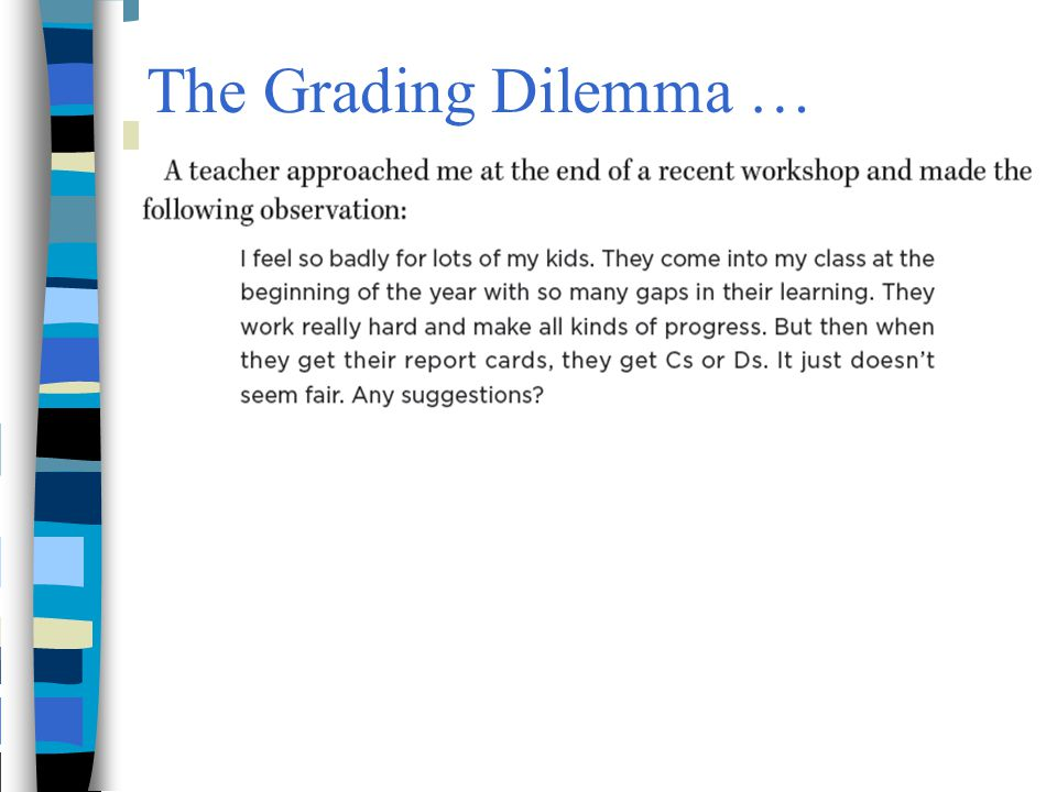 The Grading Dilemma …