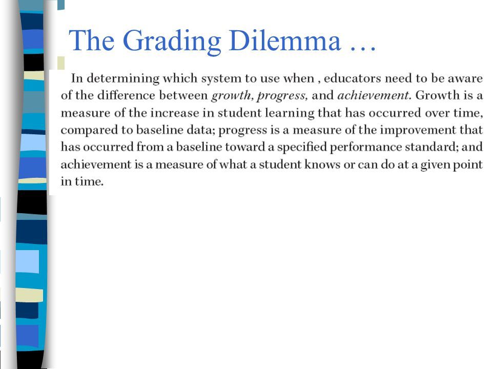 The Grading Dilemma …