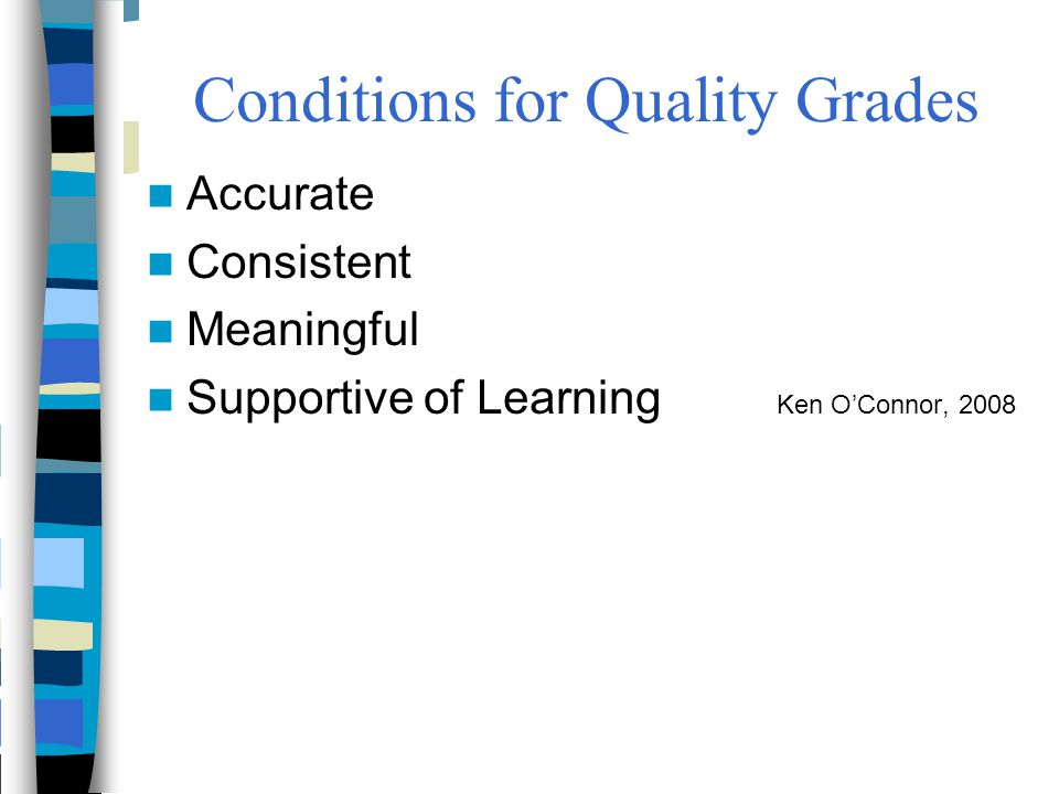 Conditions for Quality Grades