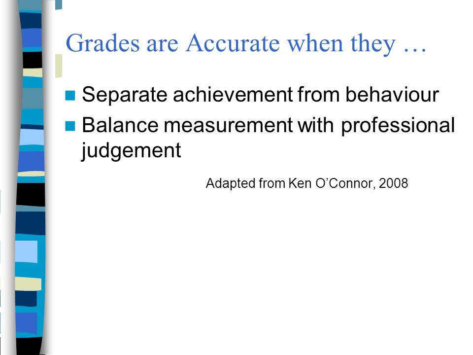 Grades are Accurate when they …
