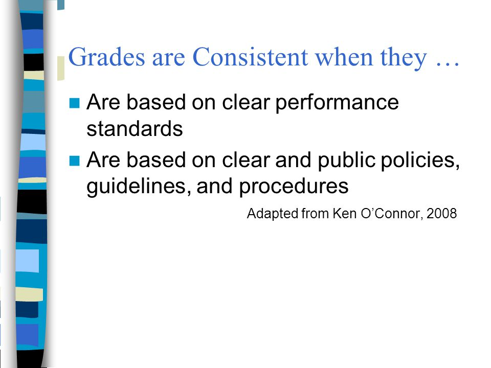 Grades are Consistent when they …