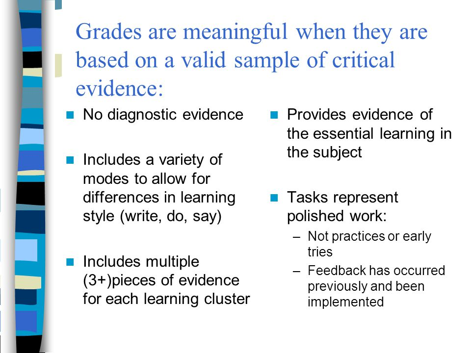 Grades are meaningful when they are based on a valid sample of critical evidence: