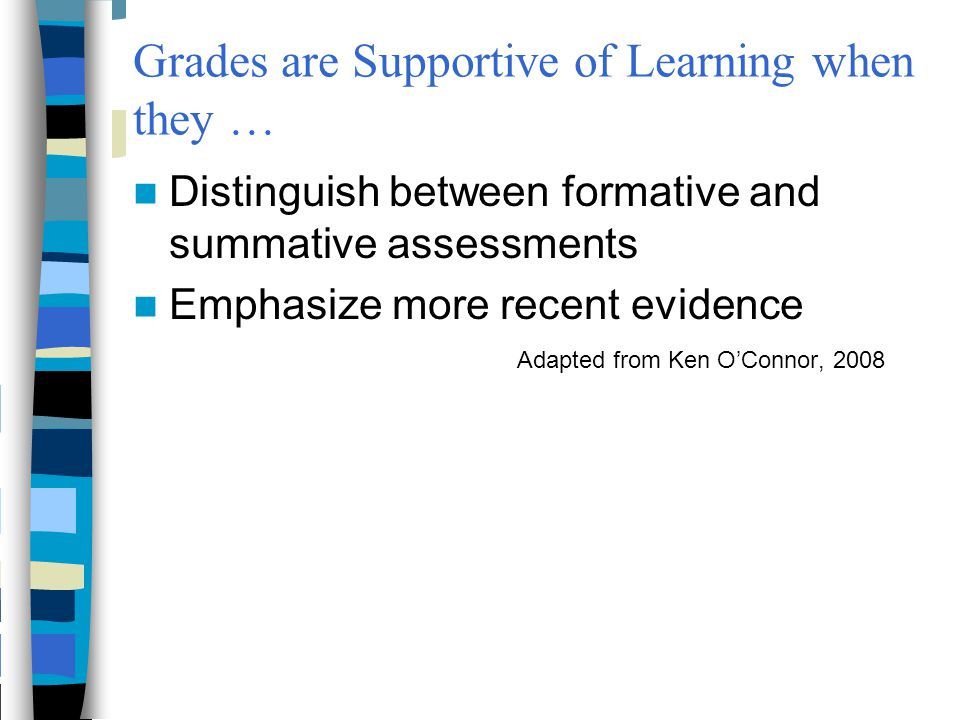 Grades are Supportive of Learning when they …