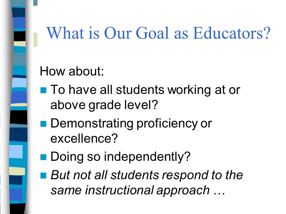 What is Our Goal as Educators
