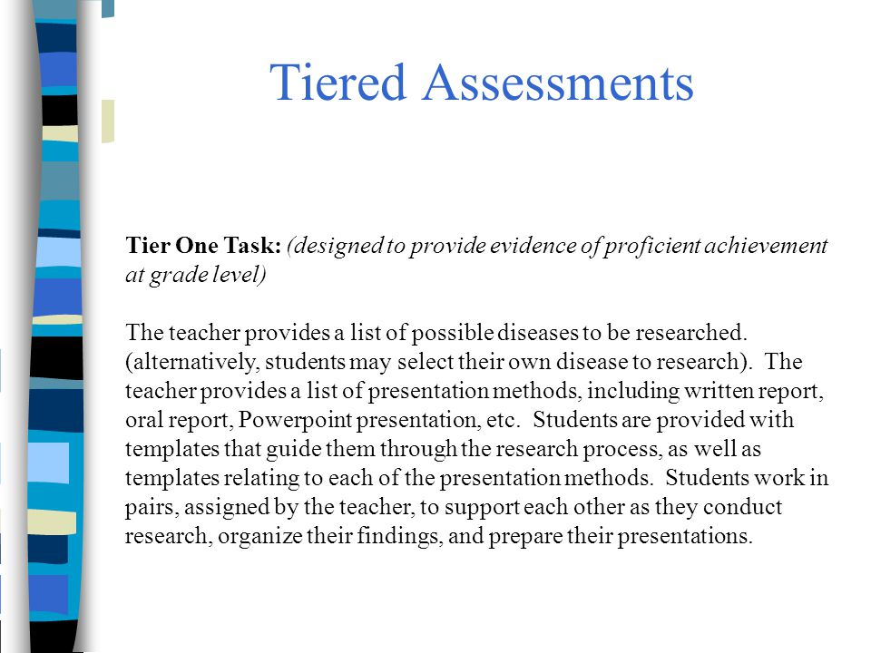 Tiered Assessments Tier One Task: (designed to provide evidence of proficient achievement at grade level)