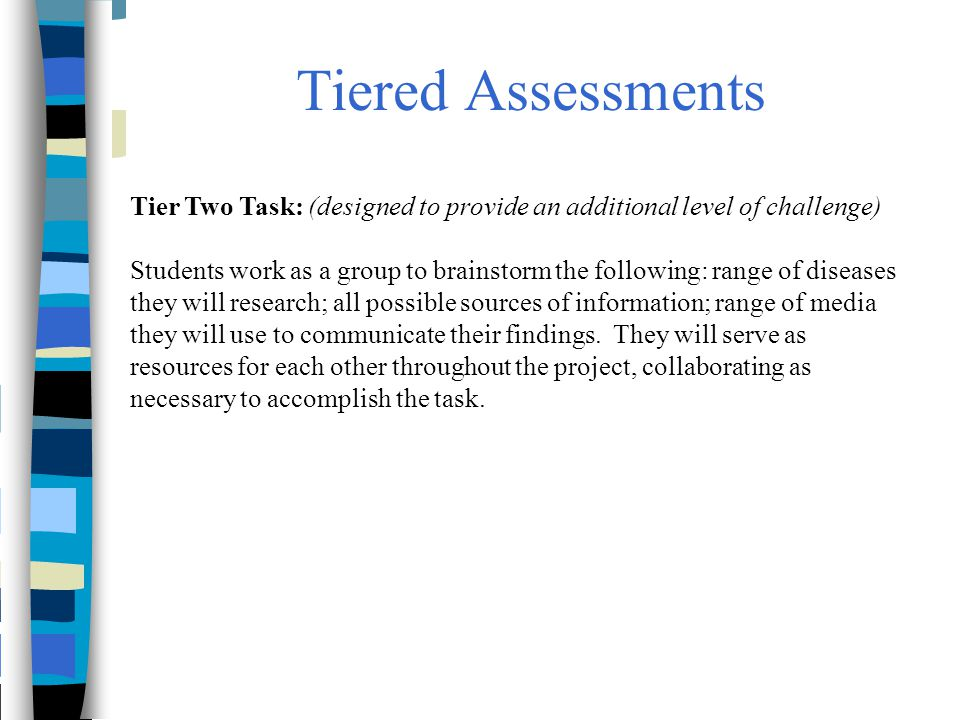 Tiered Assessments Tier Two Task: (designed to provide an additional level of challenge)