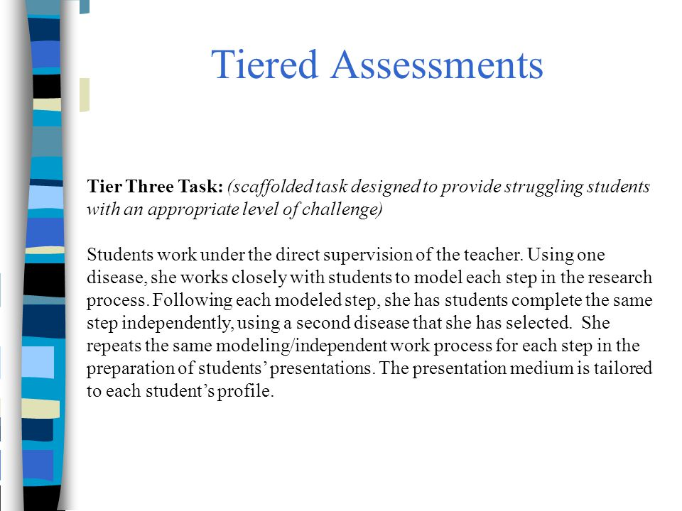 Tiered Assessments Tier Three Task: (scaffolded task designed to provide struggling students with an appropriate level of challenge)