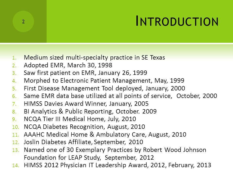 Introduction Medium sized multi-specialty practice in SE Texas
