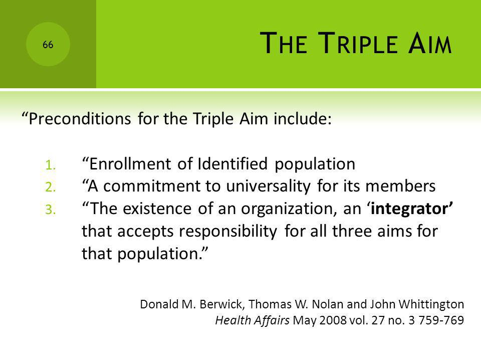 The Triple Aim Preconditions for the Triple Aim include: